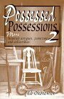 Possessed Possessions II Click here to order!